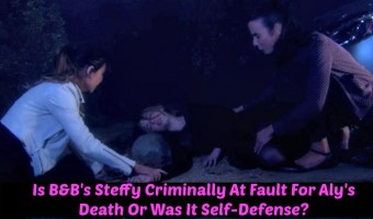'Bold and the Beautiful' (B&B) Poll: Is Steffy Criminally At Fault For Aly's Death Or Was It Self-Defense? VOTE!