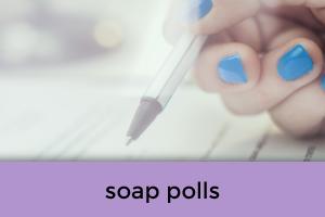 Soap Polls