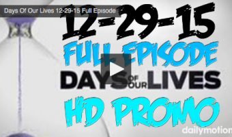 VIDEO: Watch Days Of Our Lives Today (Tuesday 12/29/15) Full Episode HERE!