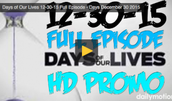 VIDEO: Watch Days Of Our Lives Today (Wednesday 12/30/15) Full Episode HERE!