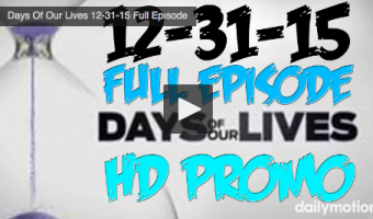 VIDEO: Watch Days Of Our Lives Today (Thursday 12/31/15) Full Episode HERE!