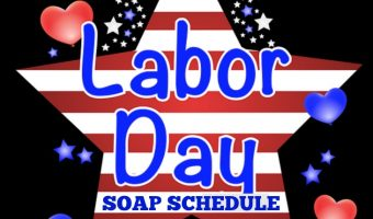 Find Out Which Of Your Daytime Soaps Are Preempted Labor Day – Details HERE!