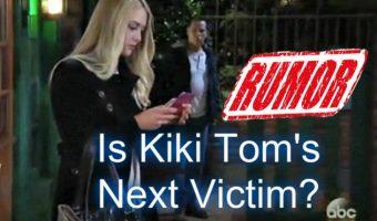 'General Hospital' RUMOR: Tom Fascinated By Kiki, His Next Victim?