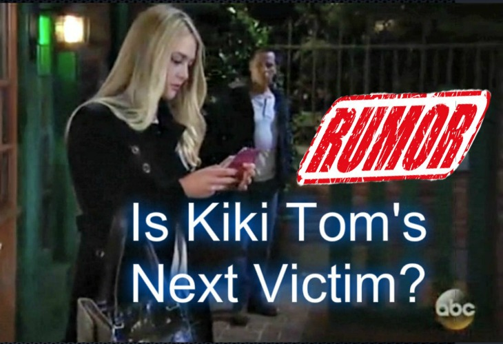 'General Hospital' RUMOR: Tom Fascinated By Kiki, His Next Victim?
