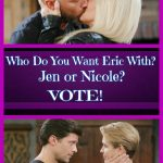 Days of Our Lives POLL: Who Do You Prefer Eric With – Jennifer or Nicole?