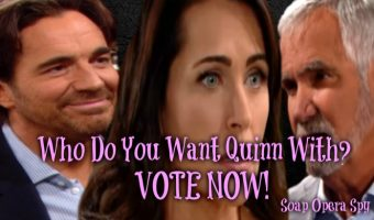 The Bold and The Beautiful POLL: Who Do You Want Quinn With Eric or Ridge? VOTE!