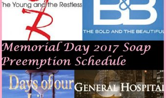Memorial Day 2017 Soap Preemption Schedule: Y&R, DOOL, GH, and Bold